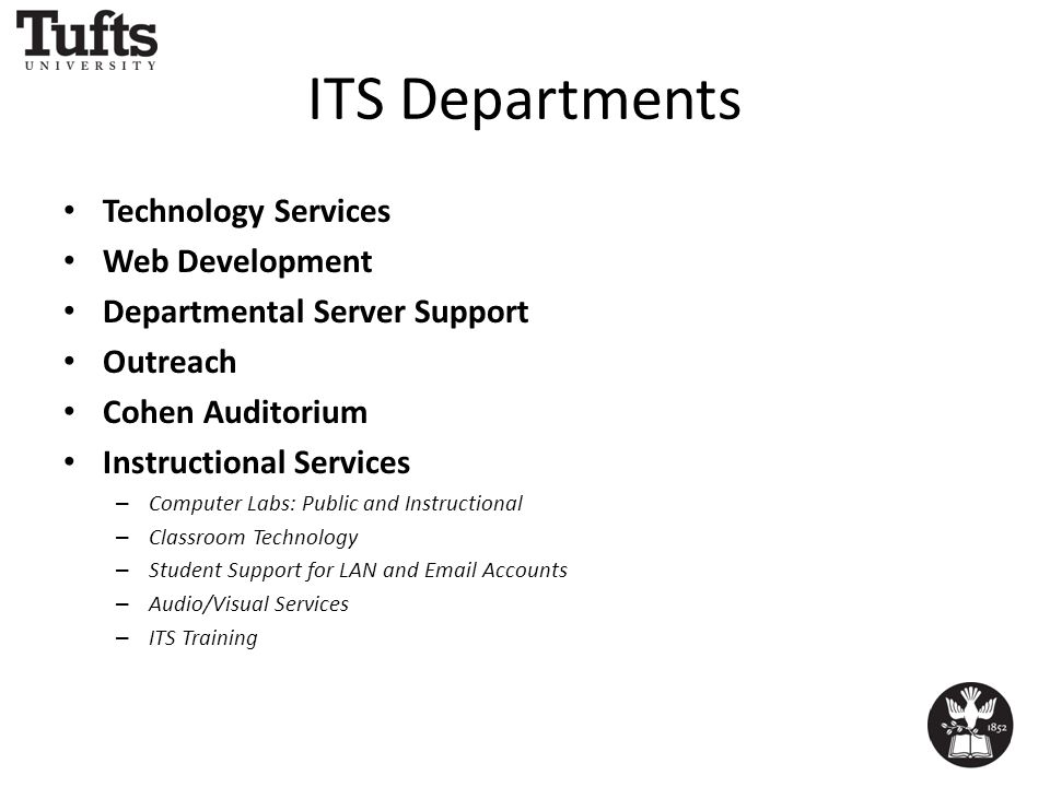 ITS Departments Technology Services Web Development Departmental Server Support Outreach Cohen Auditorium Instructional Services – Computer Labs: Public and Instructional – Classroom Technology – Student Support for LAN and Email Accounts – Audio/Visual Services – ITS Training