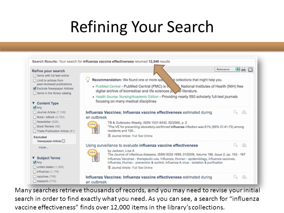 Refining Your Search Many searches retrieve thousands of records, and you may need to revise your initial search in order to find exactly what you need.