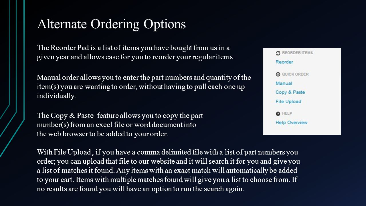 Alternate Ordering Options The Reorder Pad is a list of items you have bought from us in a given year and allows ease for you to reorder your regular items.