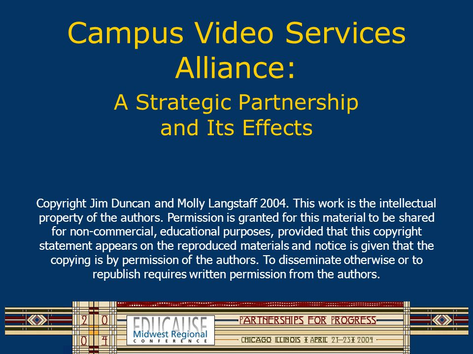 Campus Video Services Alliance: A Strategic Partnership and Its Effects Jim Duncan Assistant Director for Technology Services Hardin Library for the Health Sciences Molly Langstaff Director, Academic Technologies Information Technology Services THE UNIVERSITY OF IOWA