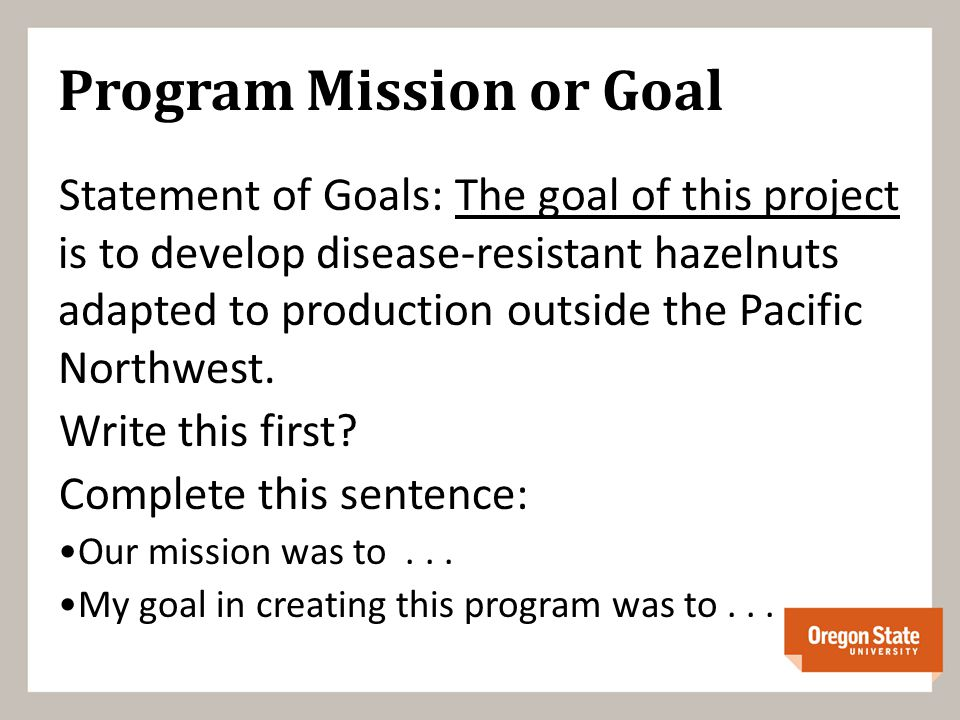 Program Mission or Goal Statement of Goals: The goal of this project is to develop disease-resistant hazelnuts adapted to production outside the Pacific Northwest.