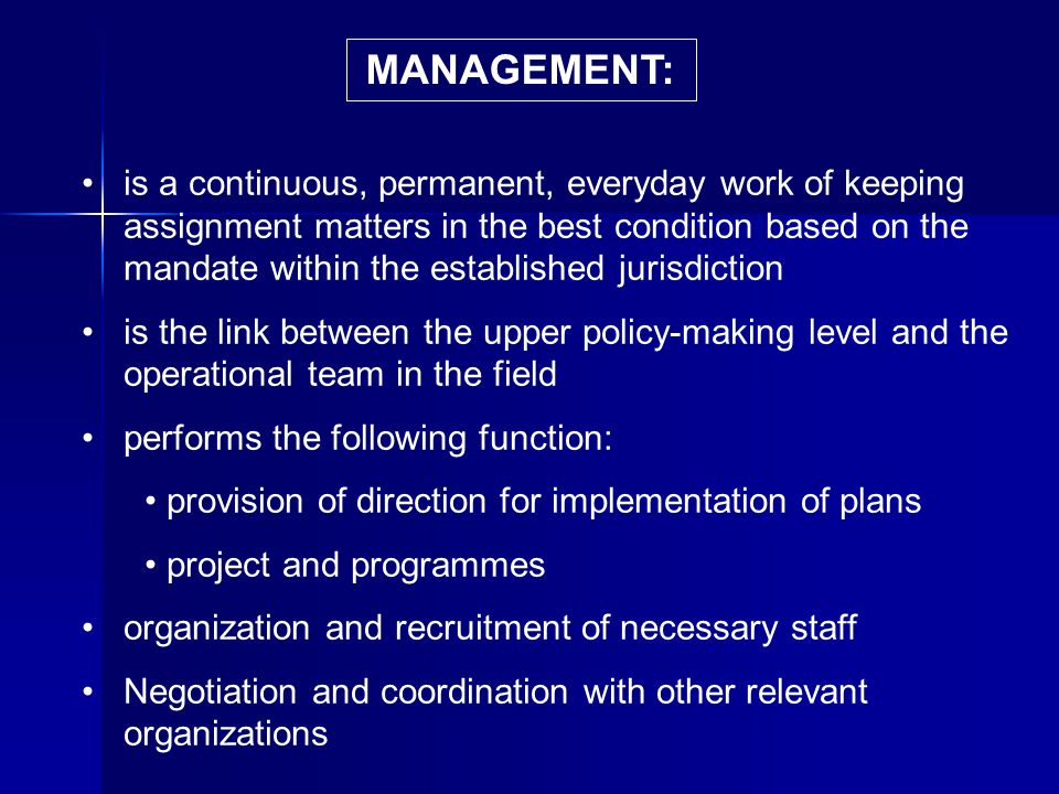 is a continuous, permanent, everyday work of keeping assignment matters in the best condition based on the mandate within the established jurisdiction