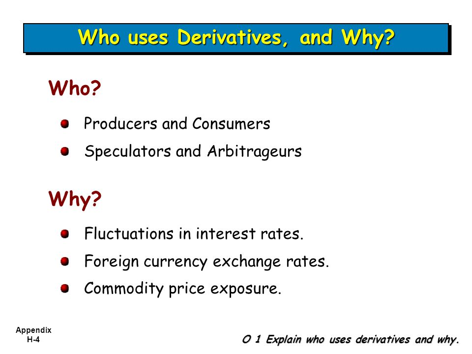 Appendix H-25 Derivatives Used for Hedging Cash Flow Hedge O 5 Explain how to account for a cash flow hedge.