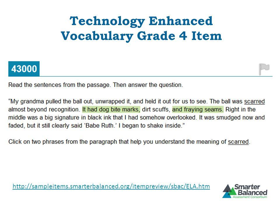 Technology Enhanced Vocabulary Grade 4 Item http://sampleitems.smarterbalanced.org/itempreview/sbac/ELA.htm