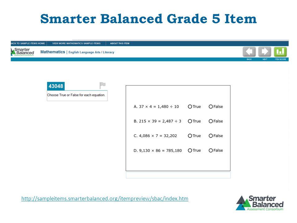 Smarter Balanced Grade 5 Item http://sampleitems.smarterbalanced.org/itempreview/sbac/index.htm