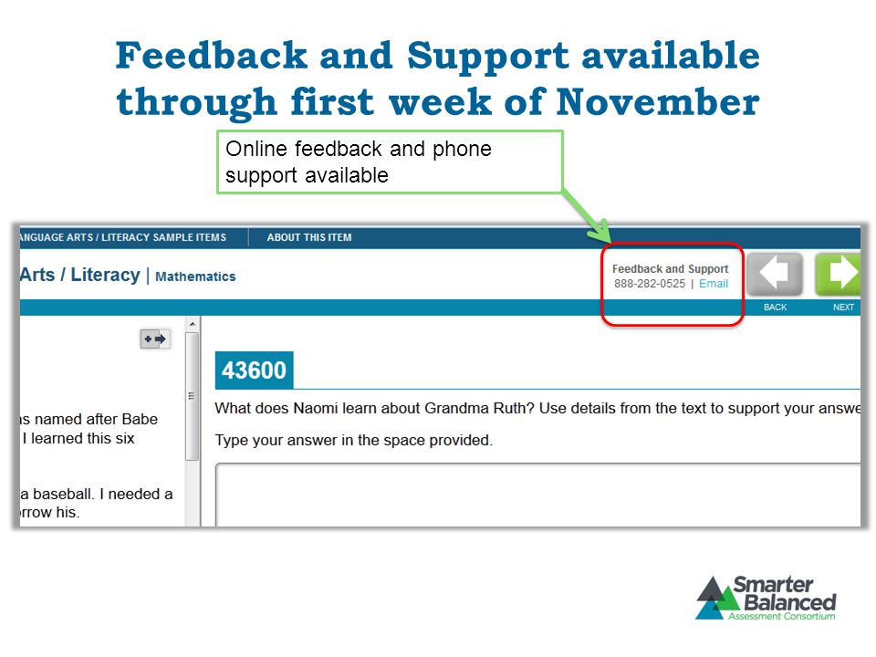 Feedback and Support available through first week of November Online feedback and phone support available