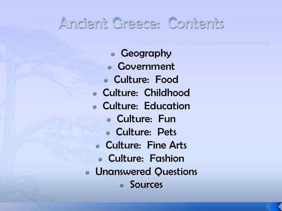  Geography  Government  Culture: Food  Culture: Childhood  Culture: Education  Culture: Fun  Culture: Pets  Culture: Fine Arts  Culture: Fash