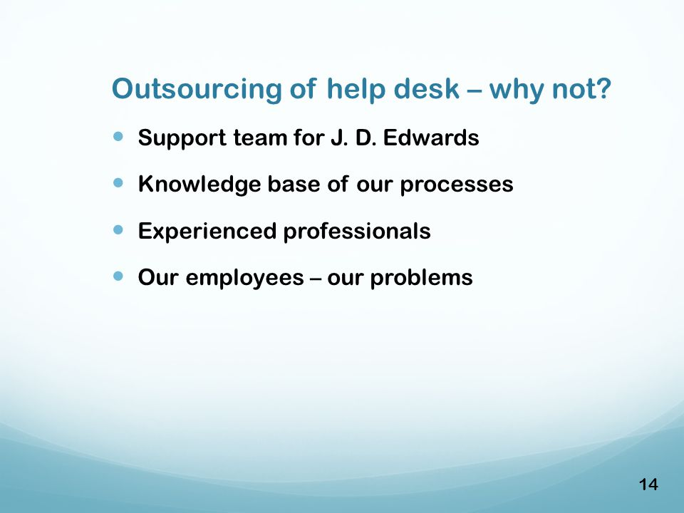 Outsourcing of help desk – why not. Support team for J.