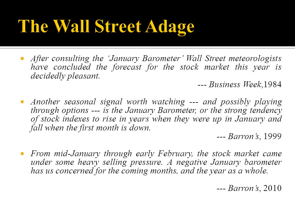 After consulting the 'January Barometer' Wall Street meteorologists have concluded the forecast for the stock market this year is decidedly pleasant.