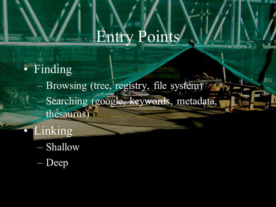 January 2004Simon Musgrave RSS/ASC Entry Points Finding –Browsing (tree, registry, file system) –Searching (google, keywords, metadata, thesaurus) Linking –Shallow –Deep