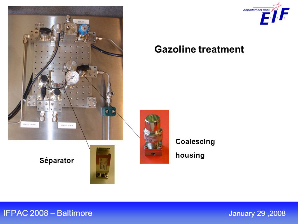 TM Gazoline treatment Séparator Coalescing housing IFPAC 2008 – Baltimore January 29,2008