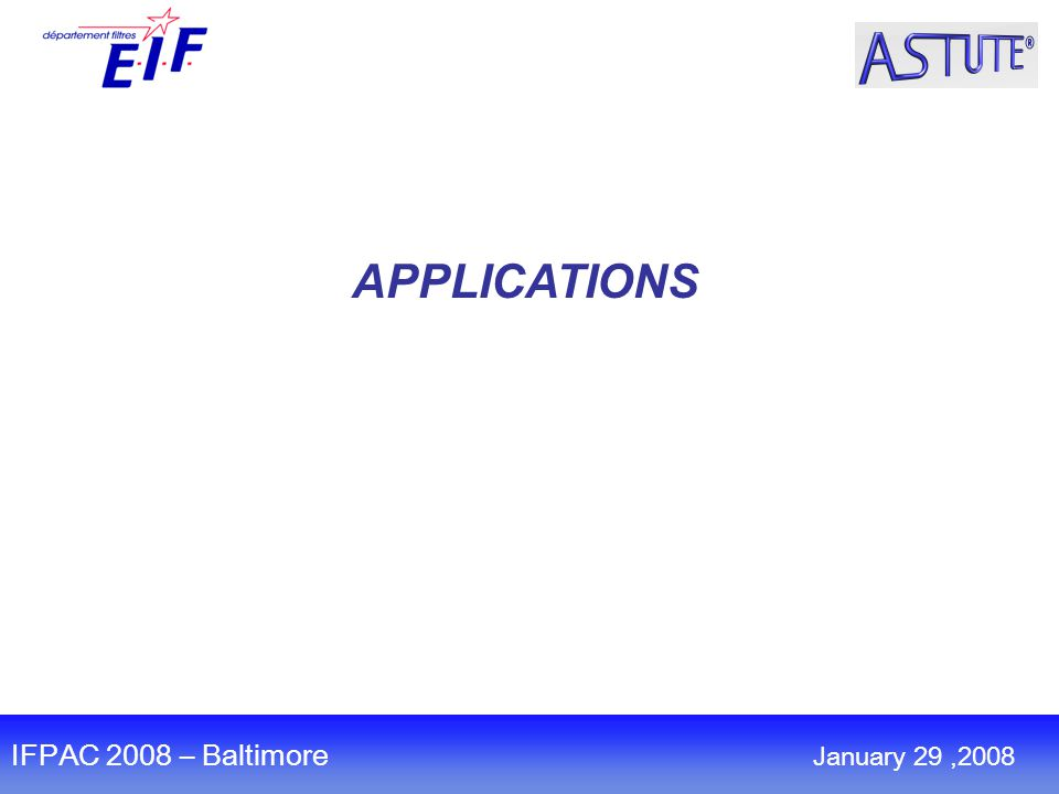 APPLICATIONS IFPAC 2008 – Baltimore January 29,2008