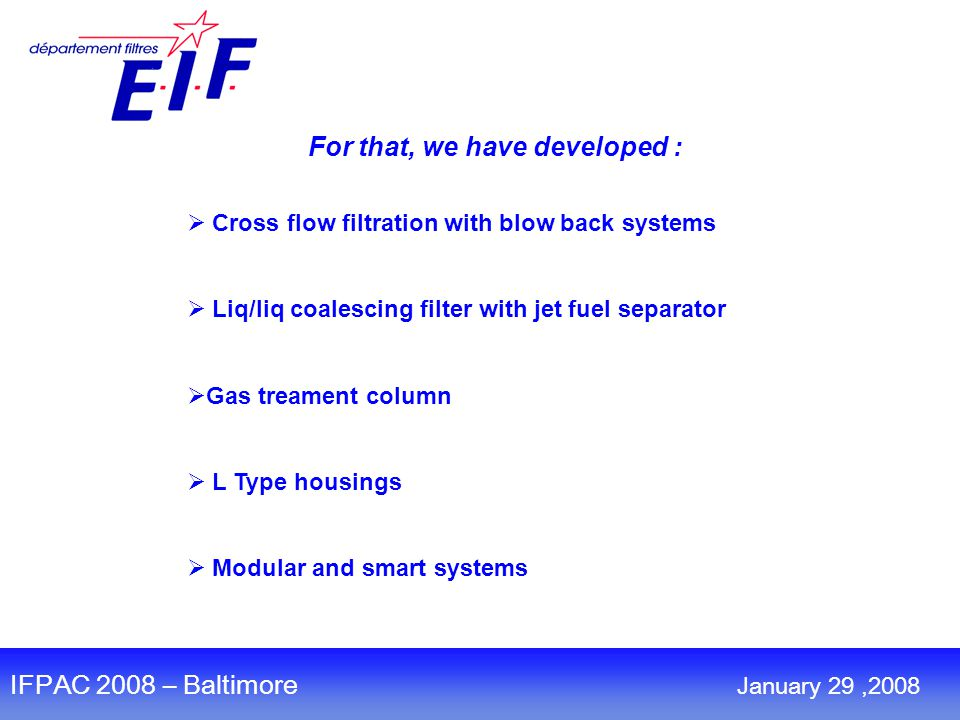 ASTUTE :  Top equipment easily accessible  Vertical and horizontal position installation possible  On the fast loop or in derivation  All the different paths on the same module( sample, standard, drain, vent..) IFPAC 2008 – Baltimore January 29,2008