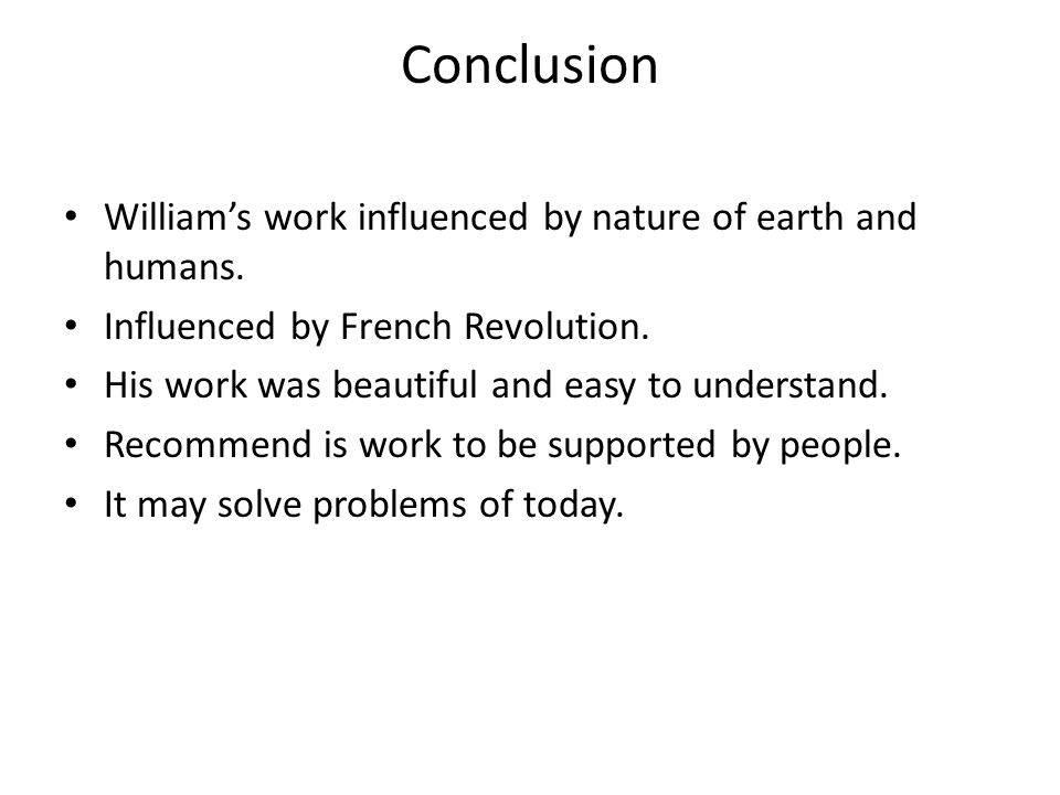Conclusion William's work influenced by nature of earth and humans.