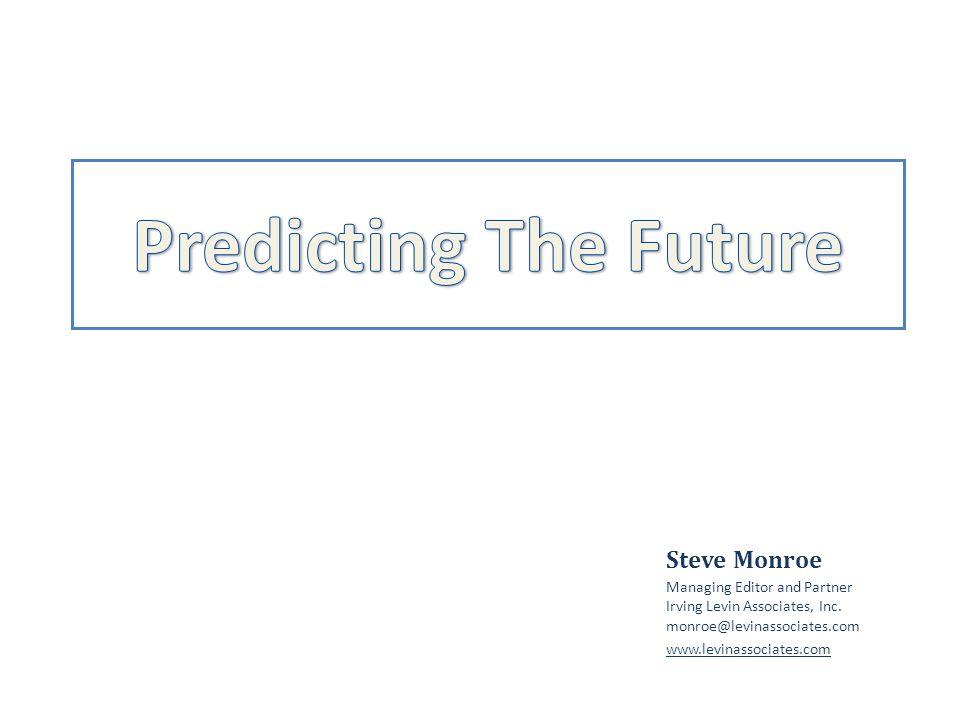 Steve Monroe Managing Editor and Partner Irving Levin Associates, Inc.