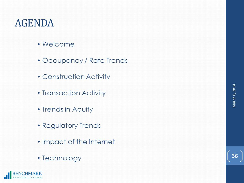 AGENDA 36 Welcome Occupancy / Rate Trends Construction Activity Transaction Activity Trends in Acuity Regulatory Trends Impact of the Internet Technology March 6, 2014