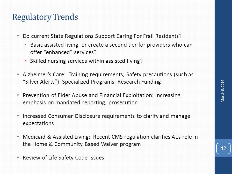 Regulatory Trends Do current State Regulations Support Caring For Frail Residents.