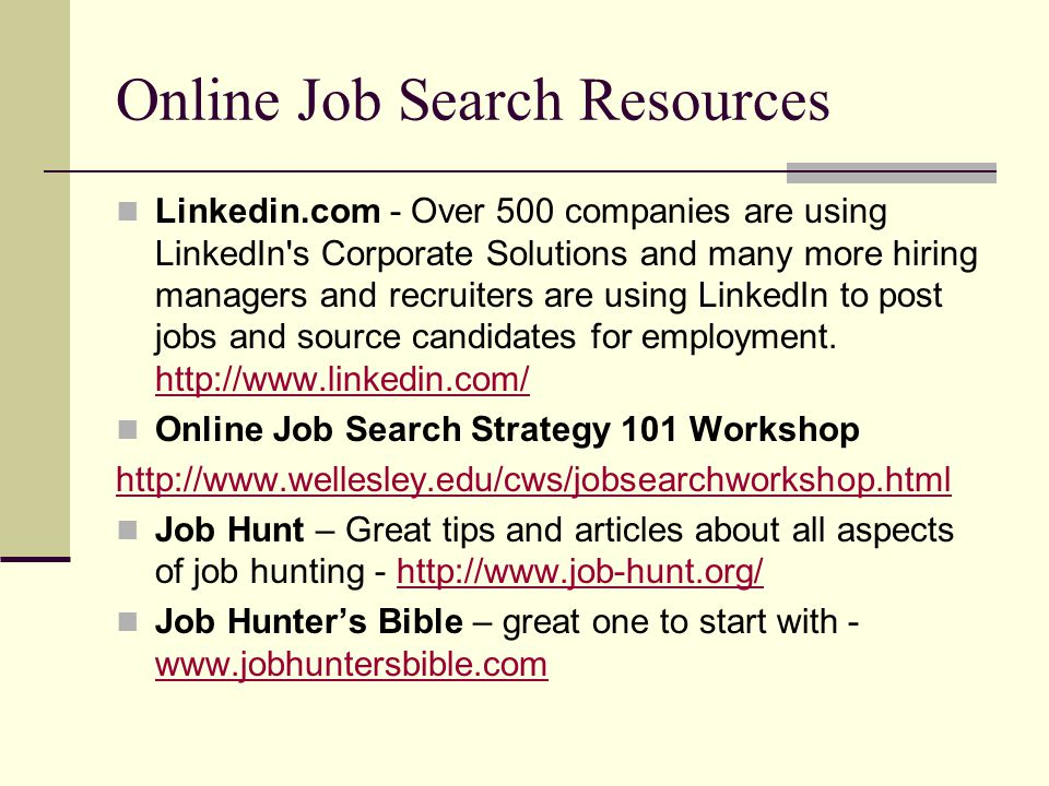 Online Job Search Resources Linkedin.com - Over 500 companies are using LinkedIn's Corporate Solutions and many more hiring managers and recruiters ar