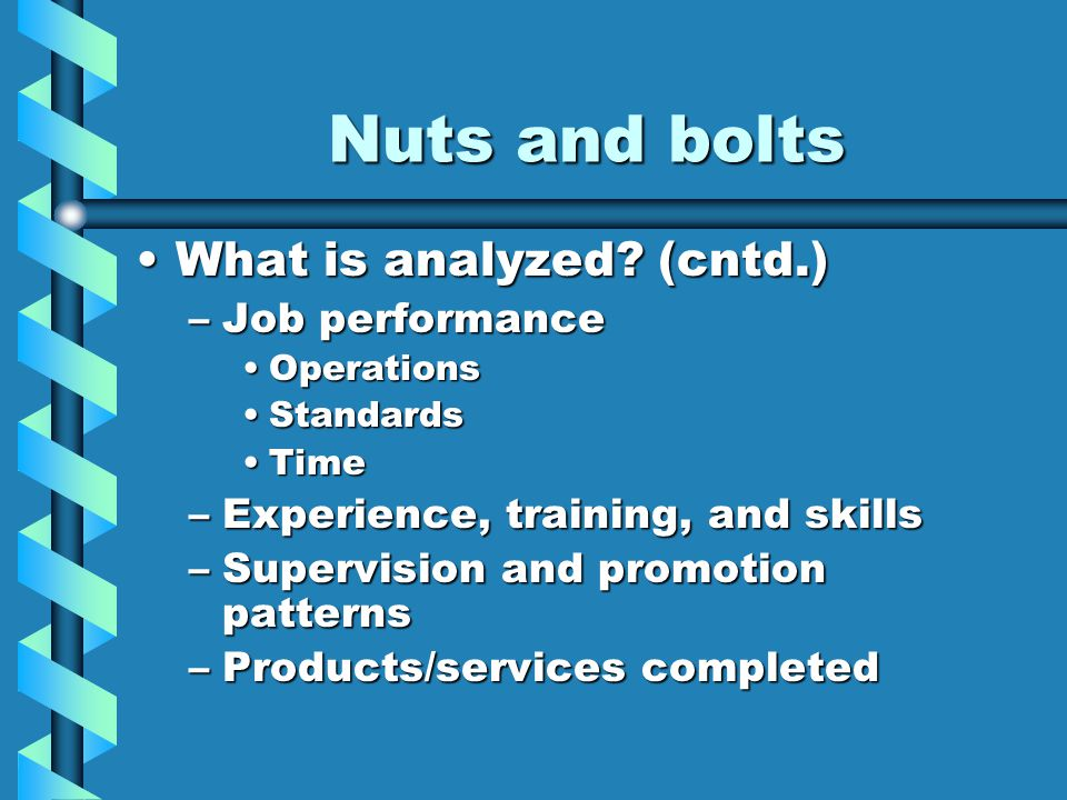Nuts and bolts What is analyzed. (cntd.)What is analyzed.