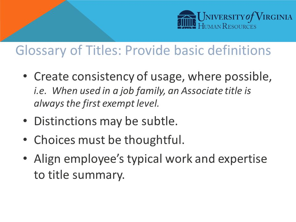 Glossary of Titles: Provide basic definitions Create consistency of usage, where possible, i.e.