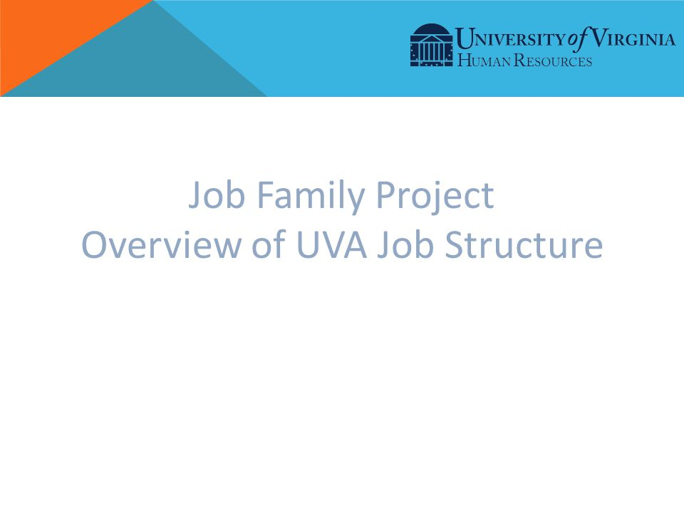 Job Family Project Overview of UVA Job Structure