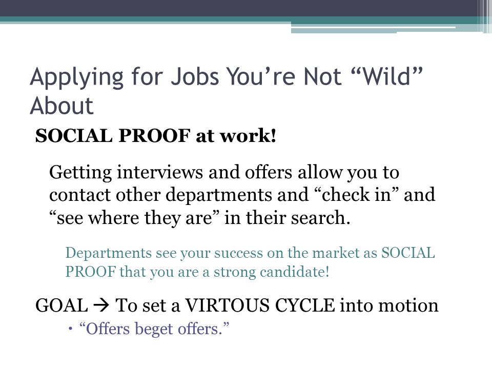 Applying for Jobs You're Not Wild About SOCIAL PROOF at work.