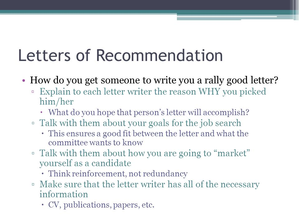 Letters of Recommendation How do you get someone to write you a rally good letter.