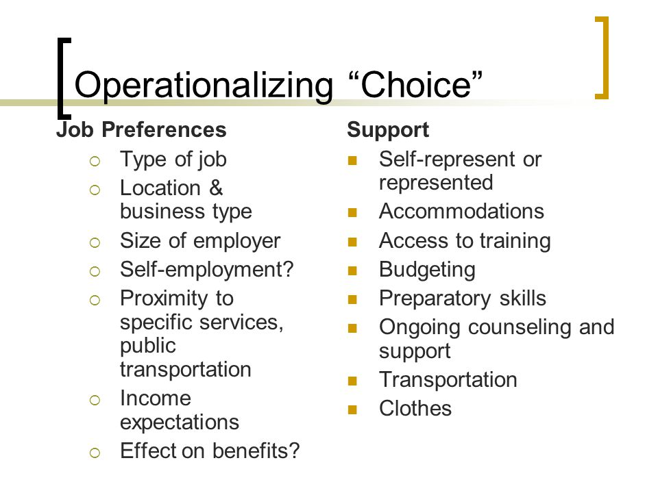 """Operationalizing """"Choice"""" Job Preferences  Type of job  Location & business type  Size of employer  Self-employment?  Proximity to specific servi"""