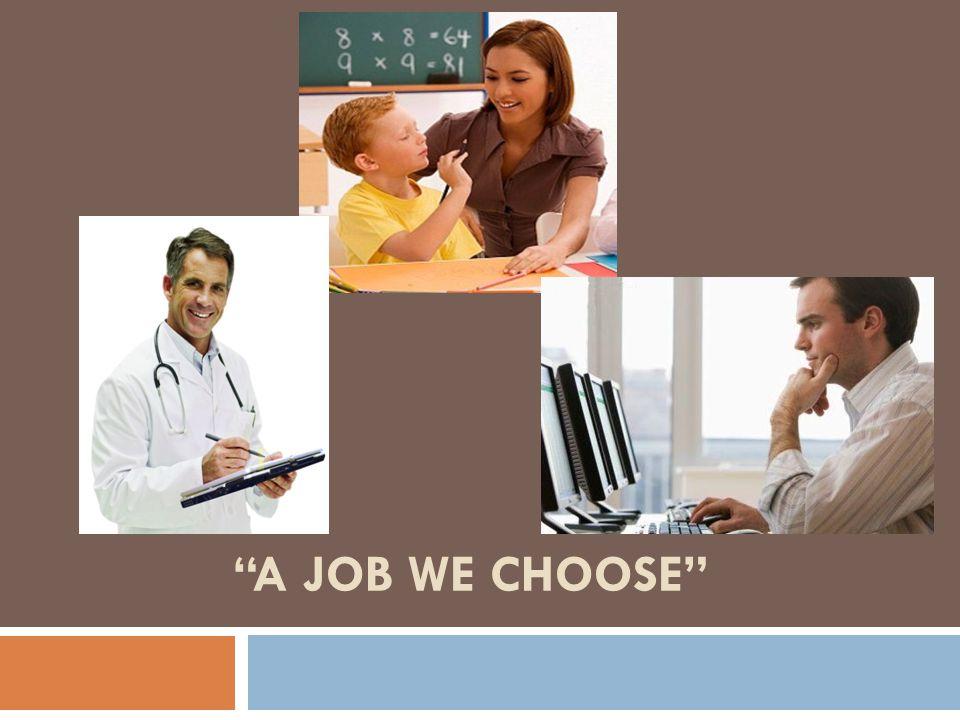 A JOB WE CHOOSE