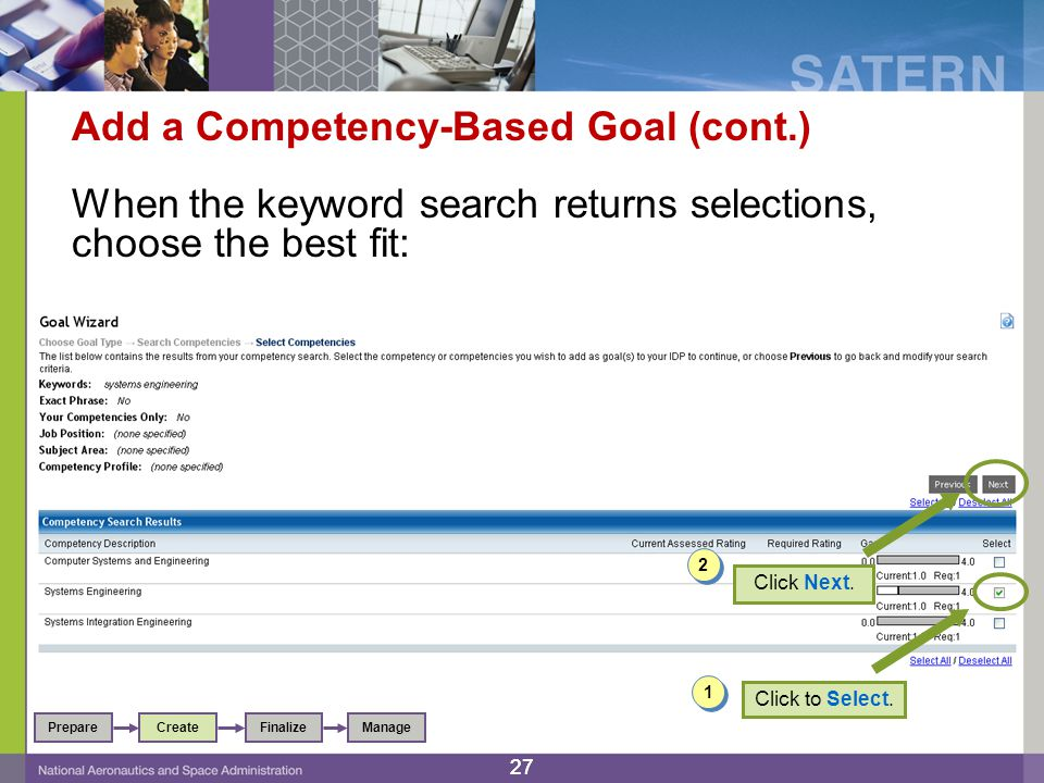 27 Add a Competency-Based Goal (cont.) When the keyword search returns selections, choose the best fit: PrepareFinalizeCreateManage Click to Select.