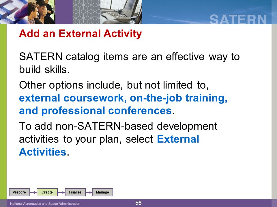 Add an External Activity SATERN catalog items are an effective way to build skills.