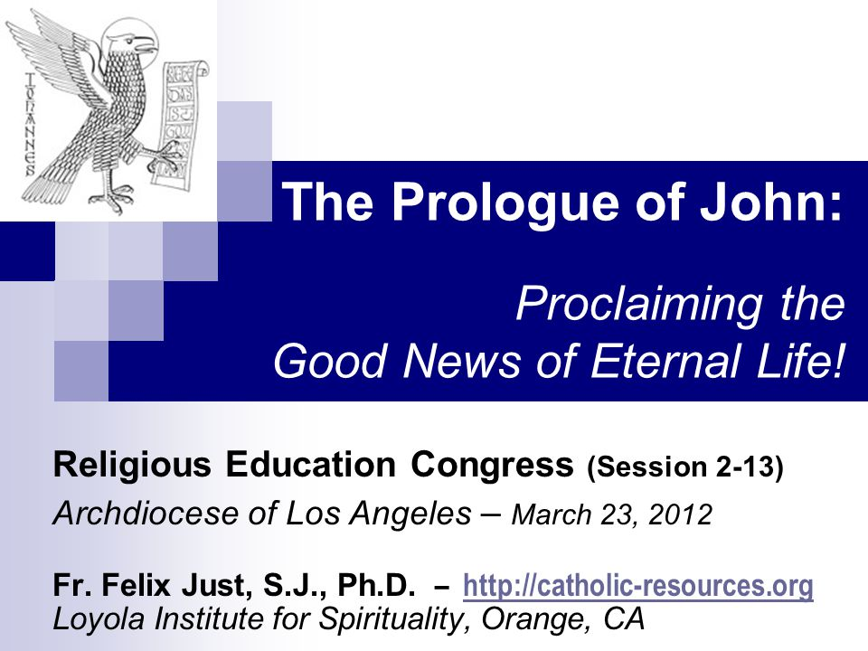 The Prologue of John: Proclaiming the Good News of Eternal Life.