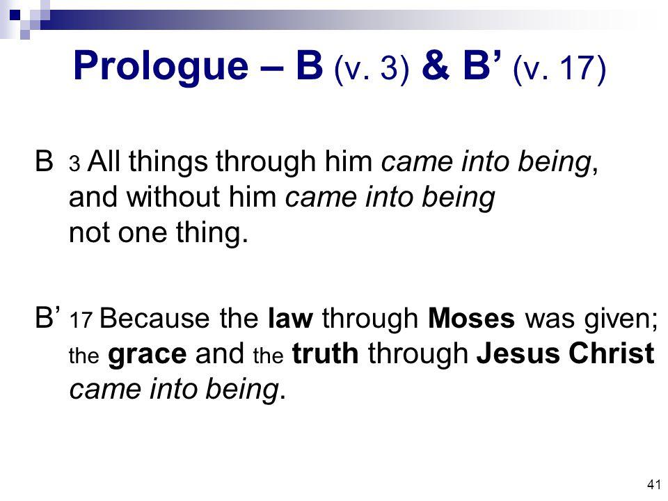 41 Prologue – B (v. 3) & B' (v.