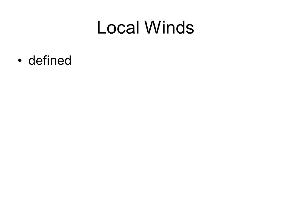 Local Winds defined