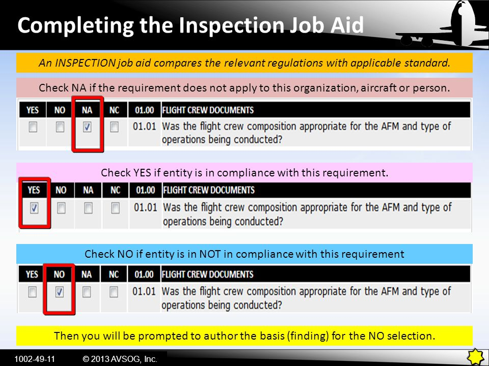 Completing the Inspection Job Aid Check NO if entity is in NOT in compliance with this requirement Check YES if entity is in compliance with this requirement.