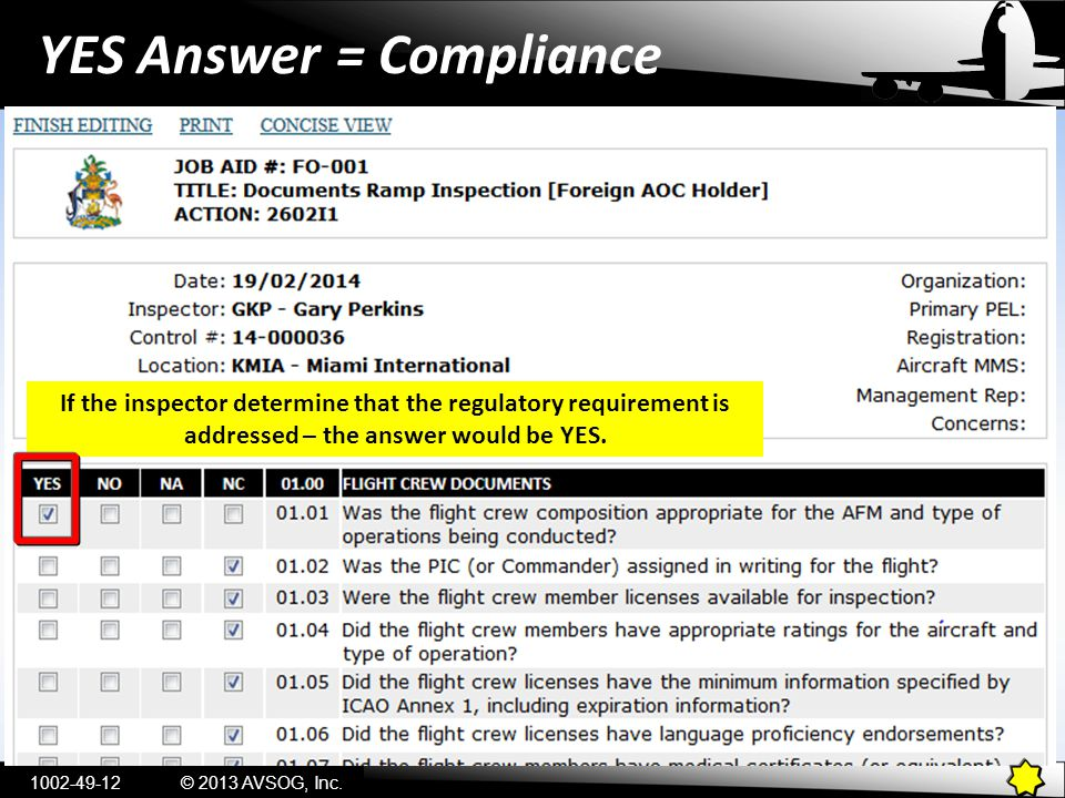 YES Answer = Compliance © 2013 AVSOG, Inc If the inspector determine that the regulatory requirement is addressed – the answer would be YES.