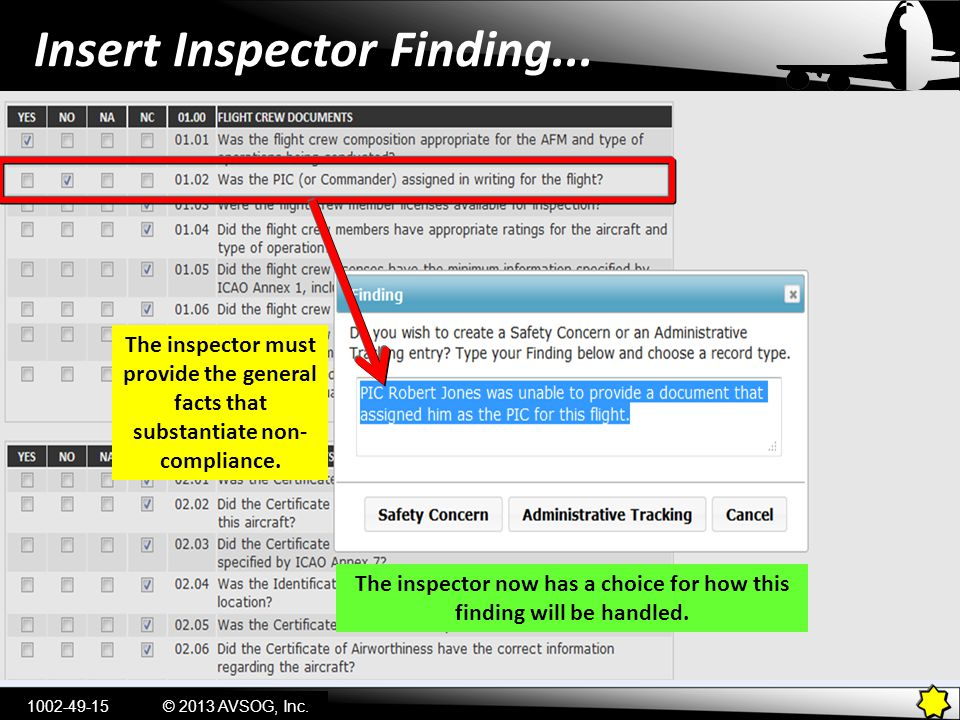 Insert Inspector Finding... The inspector must provide the general facts that substantiate non- compliance. The inspector now has a choice for how thi