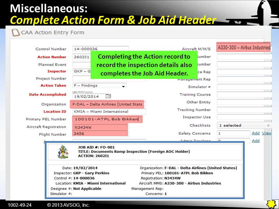 Complete Action Form & Job Aid Header © 2013 AVSOG, Inc Completing the Action record to record the inspection details also completes the Job Aid Header.