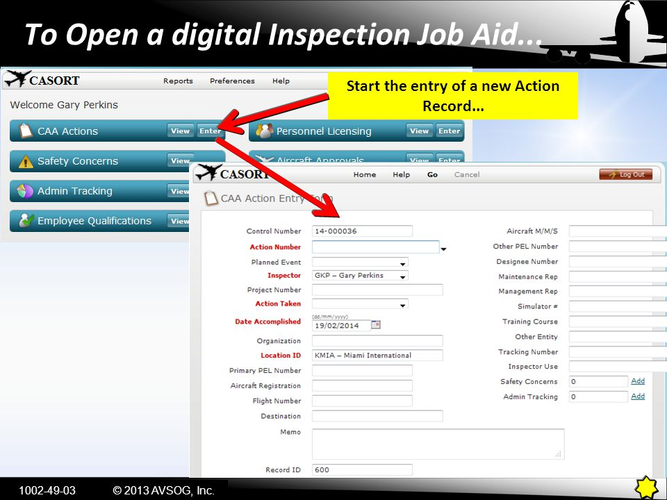 To Open a digital Inspection Job Aid... Start the entry of a new Action Record...
