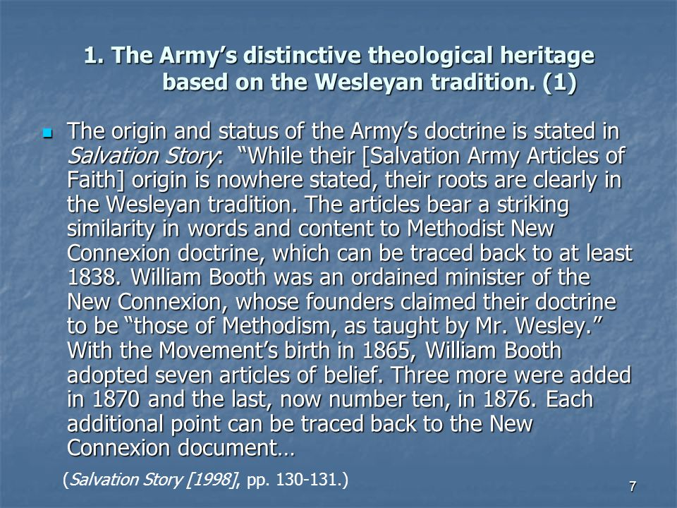 7 1. The Army's distinctive theological heritage based on the Wesleyan tradition. (1) The origin and status of the Army's doctrine is stated in Salvat