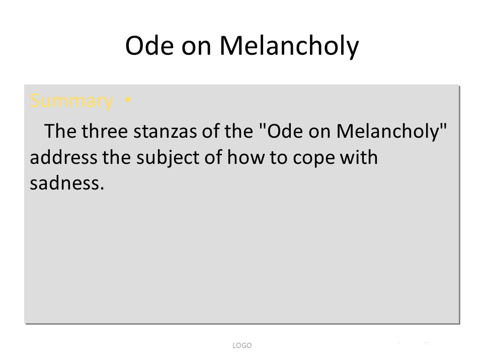 www.themegallery.comLOGO Ode on Melancholy Summary The three stanzas of the