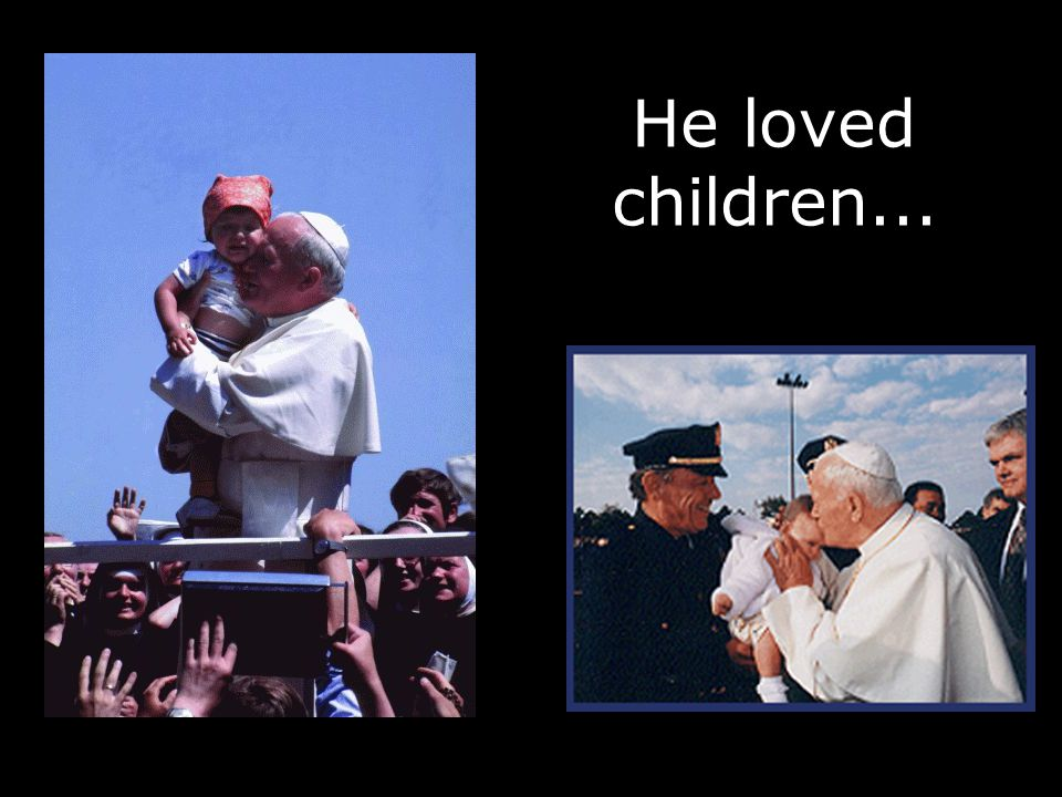 He loved children...