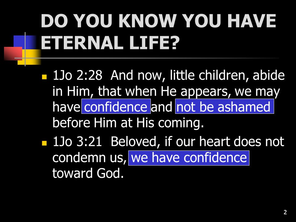 3 DO YOU KNOW YOU HAVE ETERNAL LIFE.