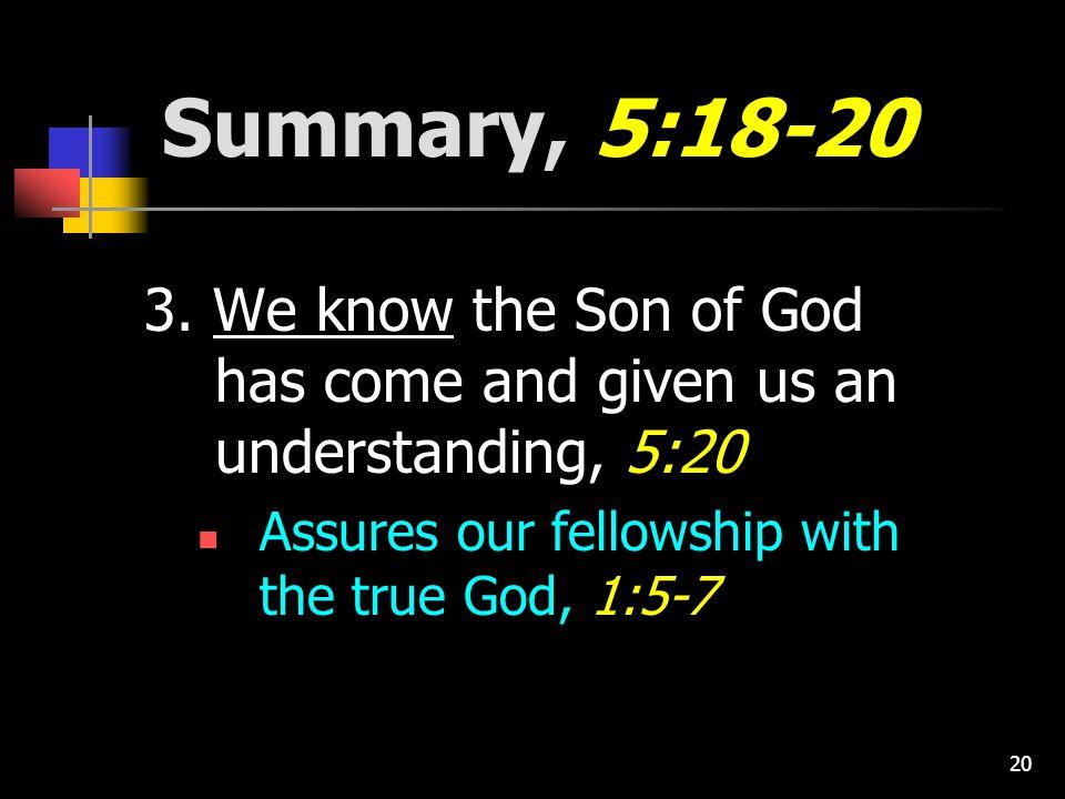 20 Summary, 5:18-20 3.