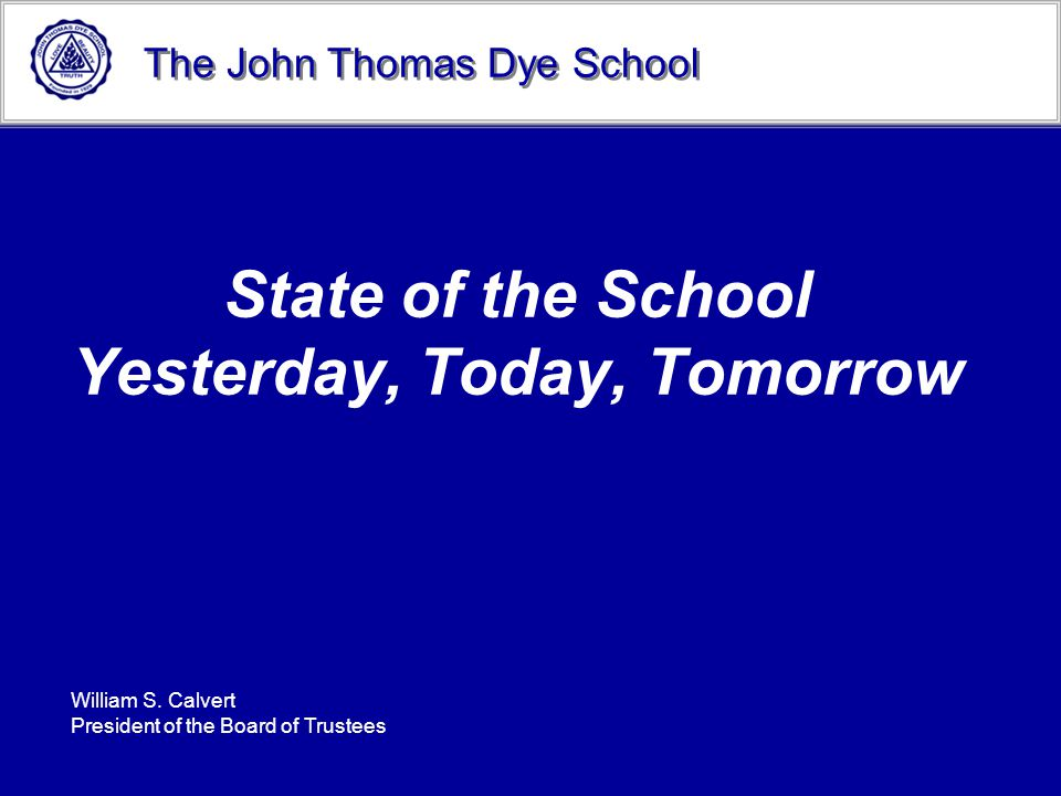 The John Thomas Dye School The Benefits of Giving Capital Expenditures 1995-2006 2002 Classroom Remodel $2,173,102 Lower School Playground $844,725 -Plumbing, Electrical,Handicap Access Lower School Science/Kindergarten $182,300 Technology $971,000 Teacher Wish Lists $766,678 Property Purchases $3,385,529 Total$8,323,334
