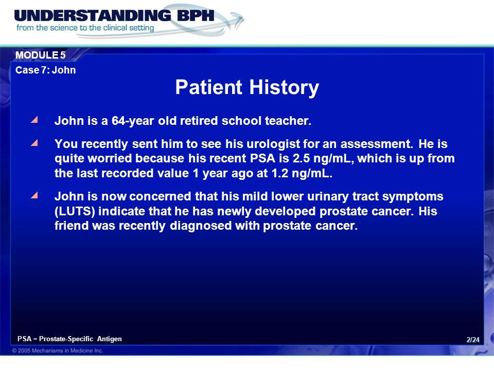 MODULE 5 Case 7: John 2/24 Patient History  John is a 64-year old retired school teacher.