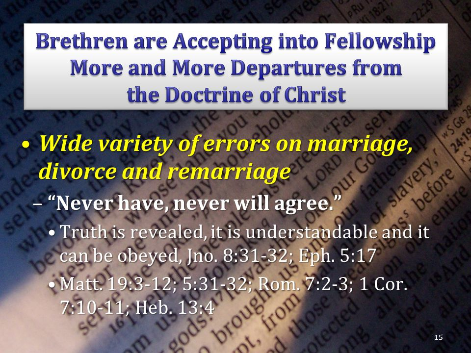 Wide variety of errors on marriage, divorce and remarriageWide variety of errors on marriage, divorce and remarriage – Never have, never will agree. Truth is revealed, it is understandable and it can be obeyed, Jno.