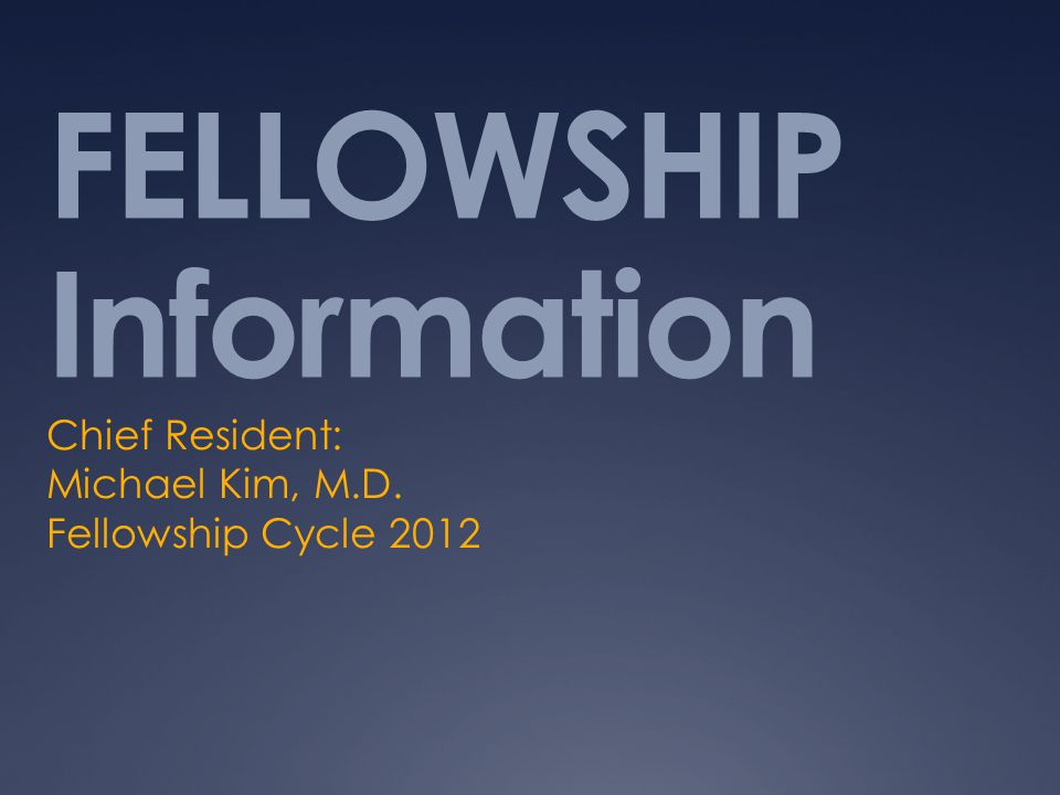 FELLOWSHIP APPLICATION  The majority of the information regarding fellowship application can be found at this website:  https://www.aamc.org/students/medstudents/er as/fellowship_applicants/ https://www.aamc.org/students/medstudents/er as/fellowship_applicants/