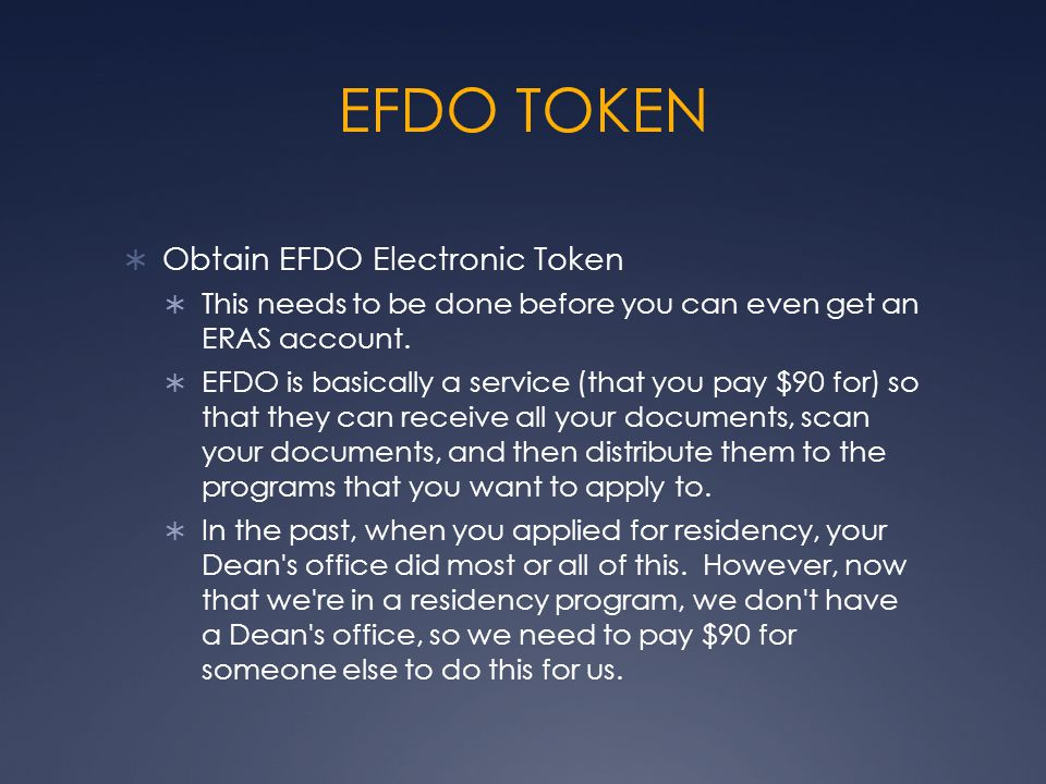 EFDO TOKEN  Obtain EFDO Electronic Token  This needs to be done before you can even get an ERAS account.  EFDO is basically a service (that you pay