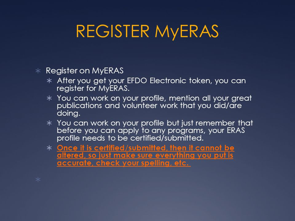 REGISTER MyERAS  Register on MyERAS  After you get your EFDO Electronic token, you can register for MyERAS.  You can work on your profile, mention